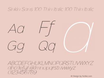 Sinkin Sans 100 Thin Italic 100 Thin Italic Sinkin Sans (version 1.0)  by Keith Bates   •   © 2014   www.k-type.com图片样张