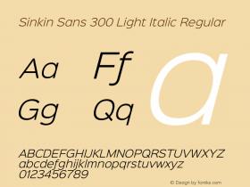 Sinkin Sans 300 Light Italic Regular Sinkin Sans (version 1.0)  by Keith Bates   •   © 2014   www.k-type.com Font Sample