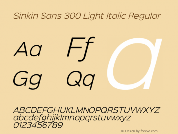 Sinkin Sans 300 Light Italic Regular Sinkin Sans (version 1.0)  by Keith Bates   •   © 2014   www.k-type.com Font Sample