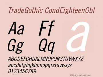 TradeGothic CondEighteenObl Version 001.000 Font Sample