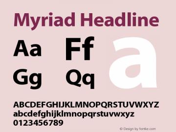 Myriad Headline Version 001.000 Font Sample