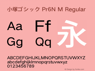 小塚ゴシック Pr6N M Regular Version 1.00 November 30, 2015, initial release Font Sample