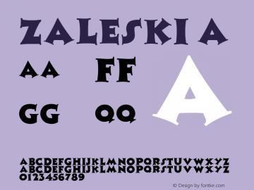 Zaleski A 1.0 Tue Jun 14 09:40:34 1994 Font Sample