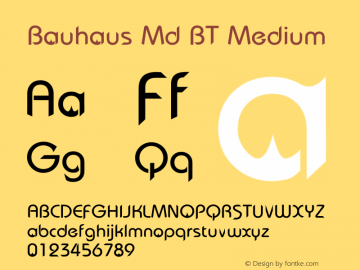 Bauhaus Md BT Medium zyx-v1.0 Friday, Aug 13, 1999 2:04:42 pm (EST) Font Sample