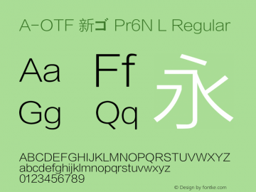 A-OTF 新ゴ Pr6N L Regular Version 0.00 December 5, 2015 Font Sample