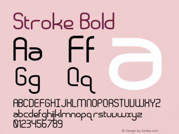 Stroke Bold Version 1.000;PS 001.001;hotconv 1.0.56 Font Sample