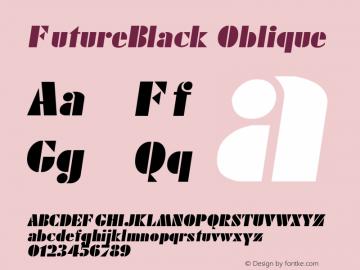 FutureBlack Oblique 1.000 Font Sample
