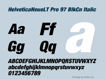HelveticaNeueLT Pro 97 BlkCn Italic Version 1.000;PS 001.000;Core 1.0.38 Font Sample