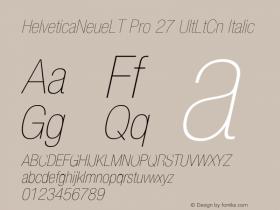 HelveticaNeueLT Pro 27 UltLtCn Italic Version 1.000;PS 001.000;Core 1.0.38 Font Sample