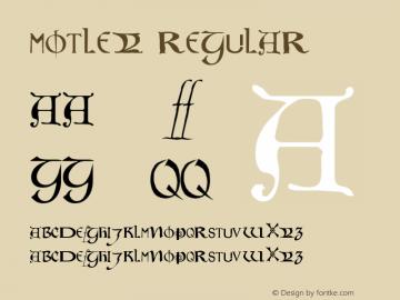 Motley Regular Altsys Fontographer 3.5  6/15/93 Font Sample