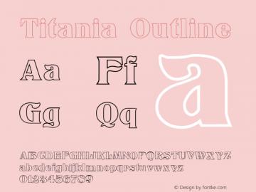 Titania Outline Version 1.3; 2001 Font Sample