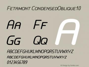 Fetamont CondensedOblique10 Version 1.5 Font Sample