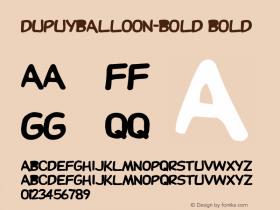 DupuyBALloon-Bold Bold Altsys Fontographer 3.5  7/6/93 Font Sample