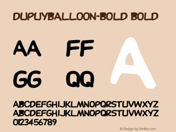 DupuyBALloon-Bold Bold Altsys Fontographer 3.5  7/6/93 Font Sample