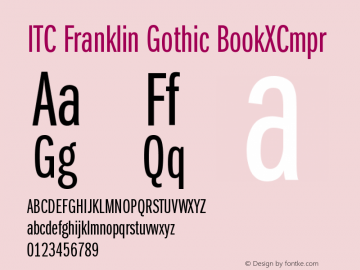 ITC Franklin Gothic BookXCmpr Version 001.000 Font Sample