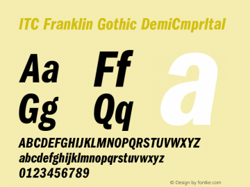 ITC Franklin Gothic DemiCmprItal Version 001.000 Font Sample