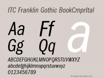ITC Franklin Gothic BookCmprItal Version 001.000 Font Sample