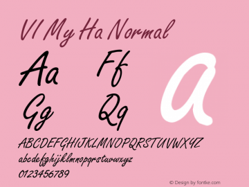 VI My Ha Normal 1.0 Tue Jul 20 08:22:58 1993 Font Sample