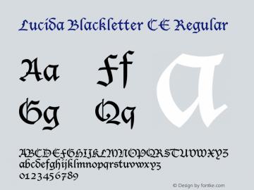 Lucida Blackletter CE Regular Version 1.01 Font Sample