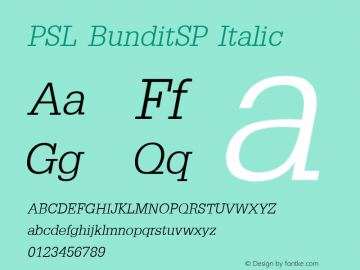 PSL BunditSP Italic Series 2, Version 3.0, for Win 95/98/ME/2000/NT, release December 2000. Font Sample