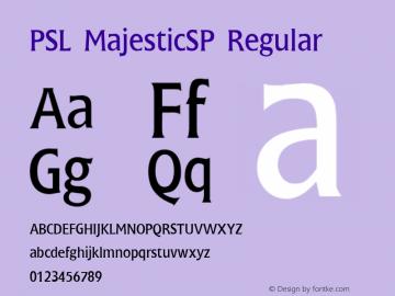 PSL MajesticSP Regular Series 2, Version 3.0, for Win 95/98/ME/2000/NT, release December 2000. Font Sample