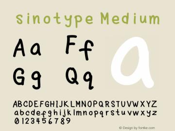 sinotype Medium Version 001.000 Font Sample