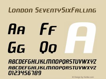 London SeventySixFalling Version 001.000 Font Sample