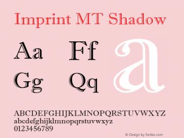 Imprint MT Shadow Version 001.003 Font Sample