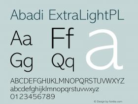 Abadi ExtraLightPL Version 001.000 Font Sample