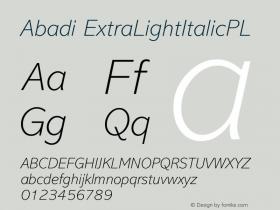 Abadi ExtraLightItalicPL Version 001.000 Font Sample