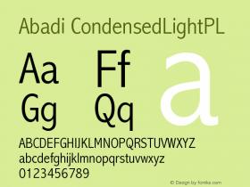 Abadi CondensedLightPL Version 001.000 Font Sample