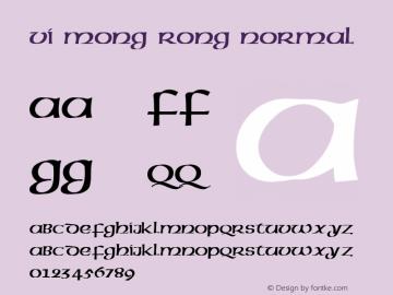 VI Mong Rong Normal 1.0 Fri Jan 07 11:43:30 1994 Font Sample