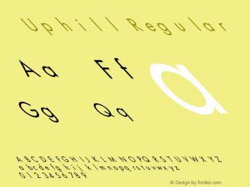 Uphill Regular Unknown Font Sample