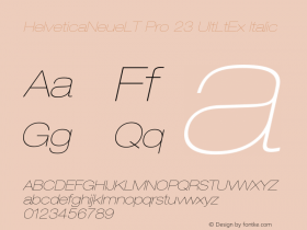 HelveticaNeueLT Pro 23 UltLtEx Italic Version 1.000;PS 001.000;Core 1.0.38图片样张
