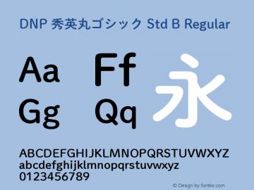 DNP 秀英丸ゴシック Std B Regular Version 1.10 August 28, 2015 Font Sample