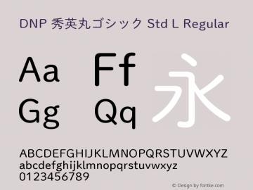 DNP 秀英丸ゴシック Std L Regular Version 1.10 August 28, 2015 Font Sample