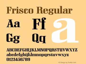 Frisco Regular OTF 1.000;PS 001.000;Core 1.0.29图片样张