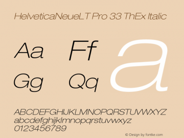 HelveticaNeueLT Pro 33 ThEx Italic Version 1.000;PS 001.000;Core 1.0.38 Font Sample