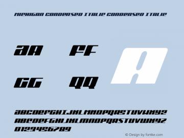 Michigan Condensed Italic Condensed Italic Version 1.0; 2015 Font Sample