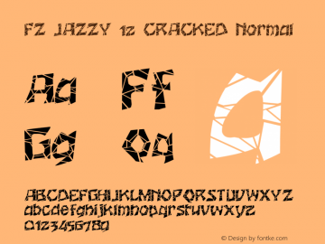 FZ JAZZY 12 CRACKED Normal 1.0 Mon Jan 24 15:18:15 1994 Font Sample