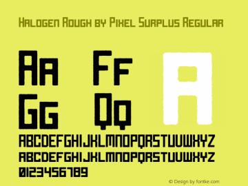 Halogen Rough by Pixel Surplus Regular Version 1.000;PS 001.000;hotconv 1.0.88;makeotf.lib2.5.64775图片样张