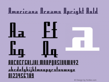 Americana Dreams Upright Bold Macromedia Fontographer 4.1 3/9/99 Font Sample