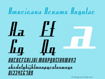 Americana Dreams Regular Macromedia Fontographer 4.1 3/9/99 Font Sample