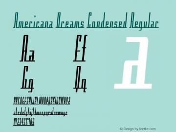 Americana Dreams Condensed Regular Macromedia Fontographer 4.1 3/9/99 Font Sample