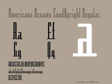 Americana Dreams CondUpright Regular Macromedia Fontographer 4.1 3/9/99 Font Sample