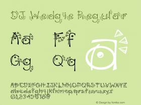 DJ Wedgie Regular Macromedia Fontographer 4.1 3/10/98 Font Sample