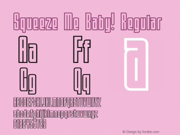 Squeeze Me Baby! Regular www.pizzadude.cjb.net Font Sample
