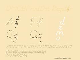 DMOBPrintDot Regular Macromedia Fontographer 4.1.3 1/24/00 Font Sample