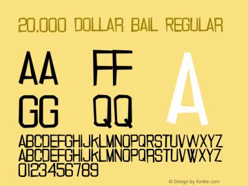20.000 dollar bail Regular 2 Font Sample