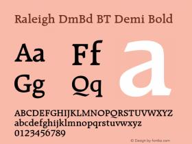 Raleigh DmBd BT Demi Bold mfgpctt-v1.28 Friday, April 3, 1992 10:06:45 am (EST) Font Sample